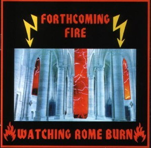 Forthcoming Fire - Watching Rome Burn CD (2nd2013)