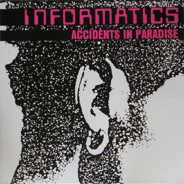 Informatics – Accidents In Paradise LP (Used 1985)