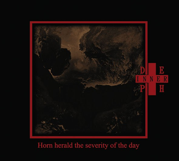 INNER DEPTH - Horn Herald the Severity of the Day CD (Lim300) 2012