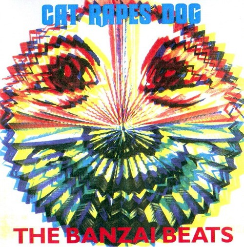 Cat Rapes Dog - The Banzai Beats CD (1991)