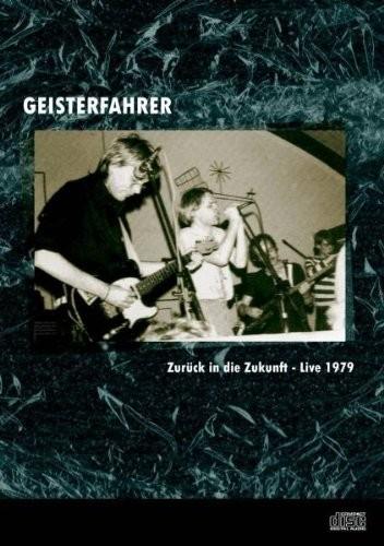 Geisterfahrer - Zurück In Die Zukunft - Live 1979 CD