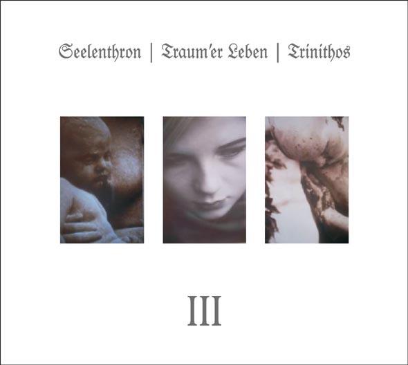 SEELENTHRON / TRAUM'ER LEBEN / TRINITHOS - III CD 2008