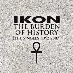 Ikon - The Burden Of History 1992-2007 2CD (Lim1500)