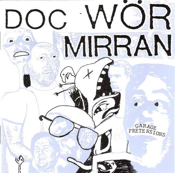 Doc Wör Mirran – Garage Pretensions CD