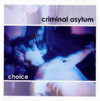 Criminal Asylum (Kirlian Camera) - Choice CD (Lim500)
