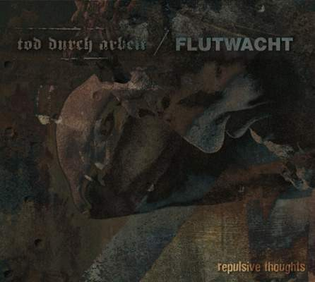 Flutwacht / Tod durch Arbeit - Repulsive (Lim100)