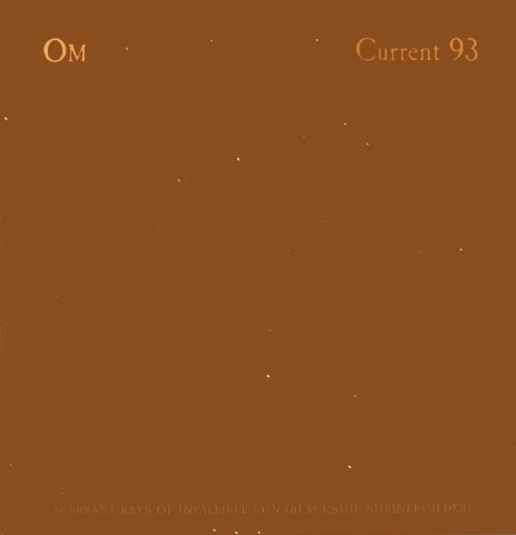 Current 93 / OM - Inerrant Rays Of Infallible Sun MLP (clear)