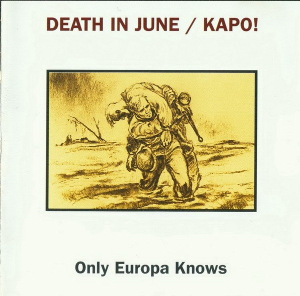 Death In June - KAPO Only Europa Knows CD (2nd Lim500)