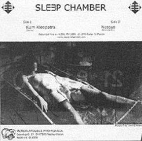Sleep Chamber - Kum Kleopatra / Nessus 7 (Lim300)