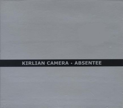 Kirlian Camera - Absentee CD