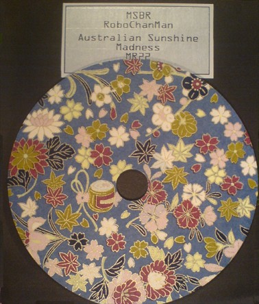 MSBR / RoboChanMan - Australian Sunshine Madness CDr (Lim100)