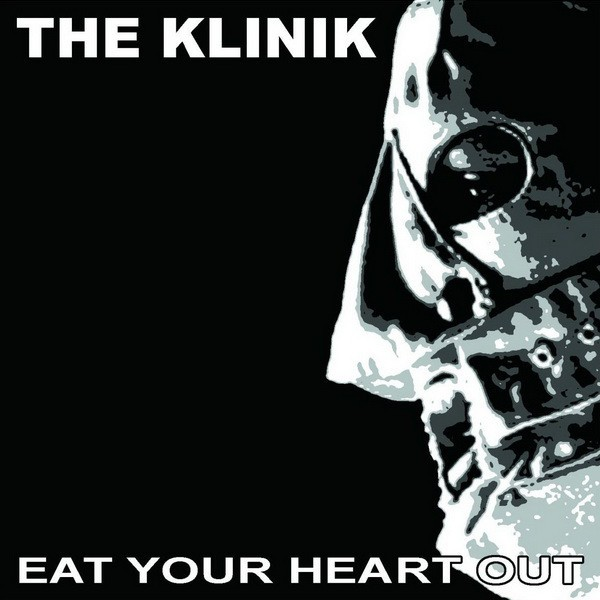 THE KLINIK - Eat Your Heart Out CD Dig 2013