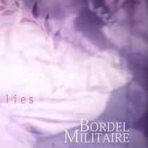 "Bordel Militaire - Perfumed Lies 7"" (Lim99)"