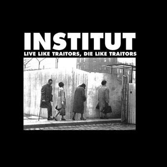Institut - Live Like Traitors, Die Like Traitors CD (2003)
