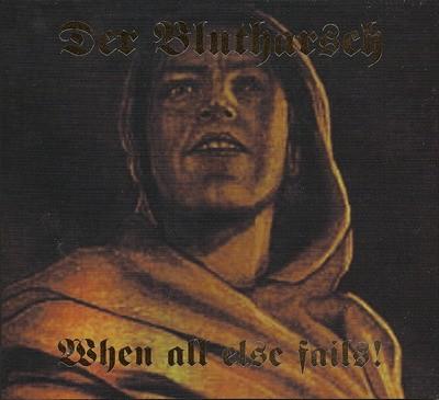 DER BLUTHARSCH - When All Else Fails! CD (2nd)