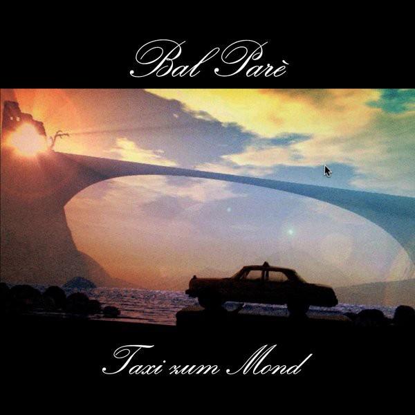 BAL PARE - Taxi Zum Mond CD 2014
