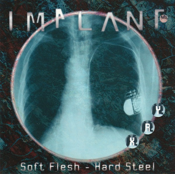 Implant - Soft Flesh - Hard Steel CD (1996)