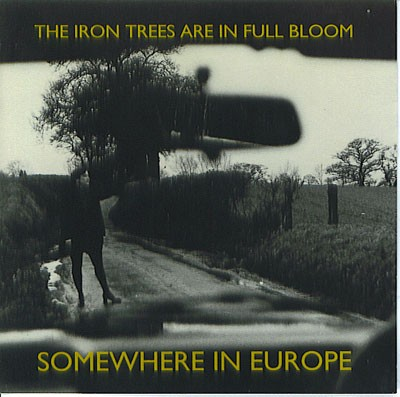 Somewhere In Europe – The Iron Trees Are In Full Bloom CD (1994)