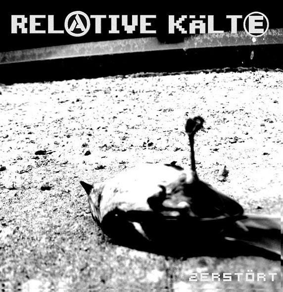 RELATIVE KÄLTE - Zerstört LP (Lim200) 2012