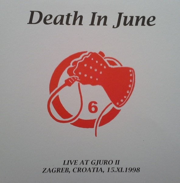 DEATH IN JUNE - Live At Gjuro II - Zagreb 1998 LP (Lim299)