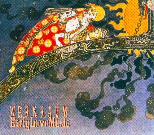 WERKRAUM - Early Love Music CD (2008)
