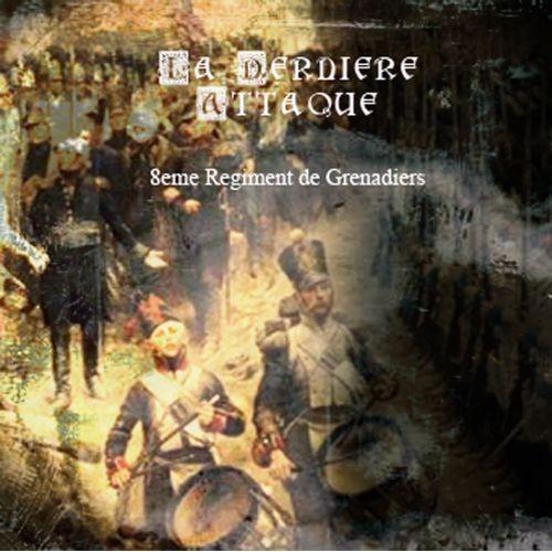 La Derniere Attaque - 8eme Regiment De Grenadiers CD (Lim50)
