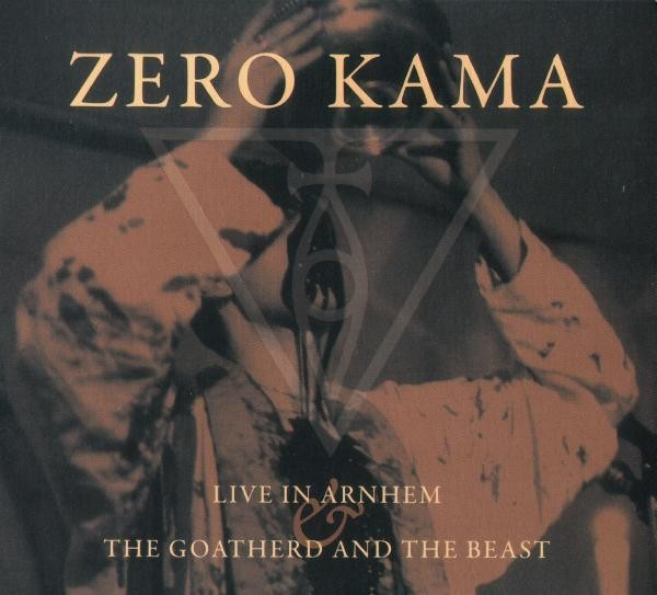 ZERO KAMA -Live In Arnhem & The Goatherd And The Beast 2CD