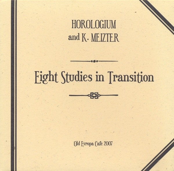 Horologium & K. Meizter – Eight Studies In Transition CD