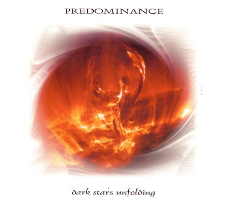 PREDOMINANCE - Dark Stars Unfolding 2CD