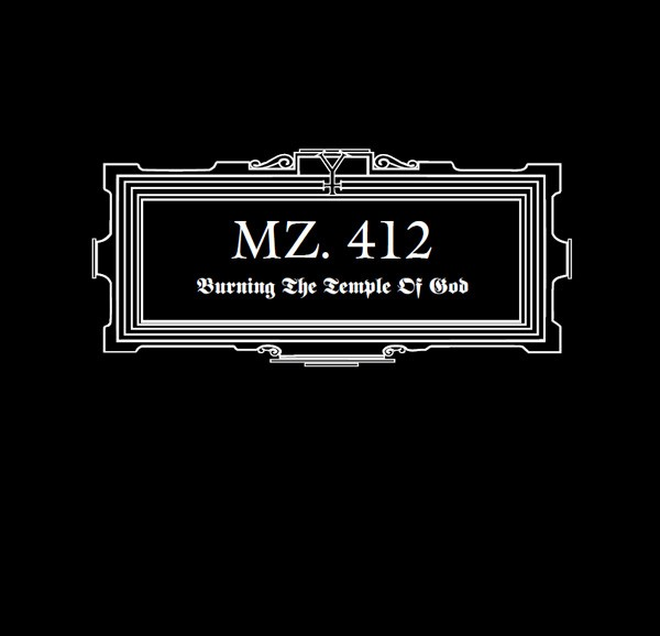 MZ. 412 - Burning The Temple Of God CD (2nd 2010)