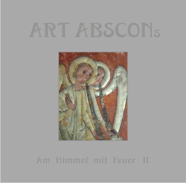 ART ABSCONS - Am Himmel Mit Feuer II CD (Lim300) 2012