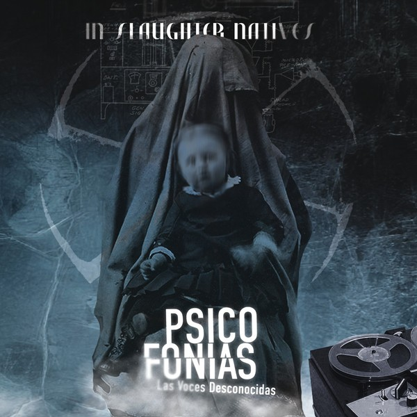 IN SLAUGHTER NATIVES - Psicofonias - Las Voces Desconocidas CD 2018