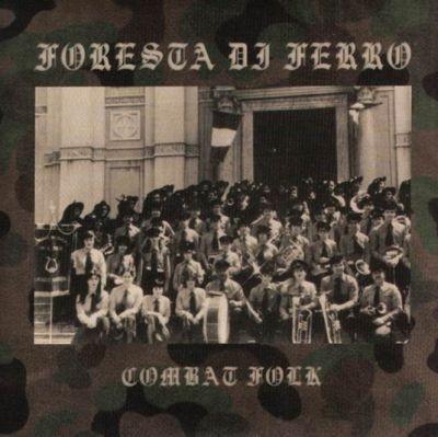 Foresta Di Ferro - Combat Folk 7 (Lim350)