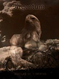 ARGENTUM - Aguilas de Libertad CD (Lim500)