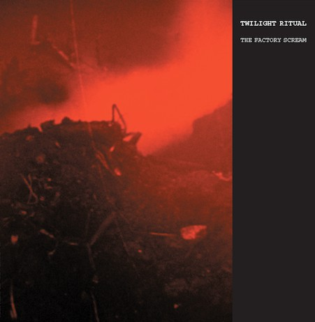 Twilight Ritual - The Factory Scream LP (Lim500) 2012-