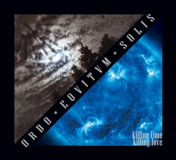 Ordo Equitum Solis - Killing Time Killing Love CD
