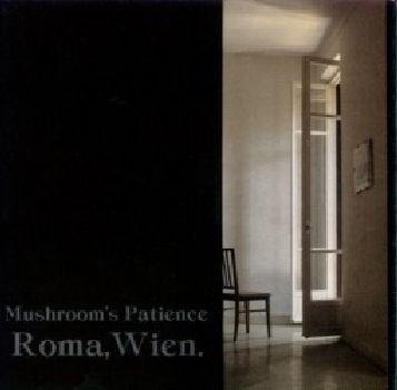 Mushroom's Patience - Roma, Wien LP (Lim400)