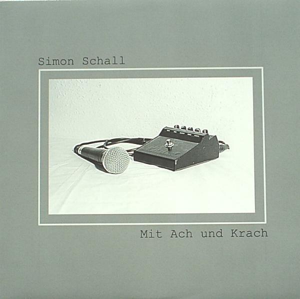 SIMON SCHALL - Mit Ach Und Krach LP (Lim500) 2004