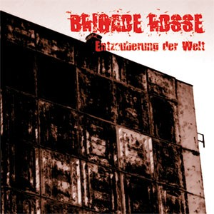BRIGADE ROSSE - Entzauberung Der Welt CD (Lim500) 2009