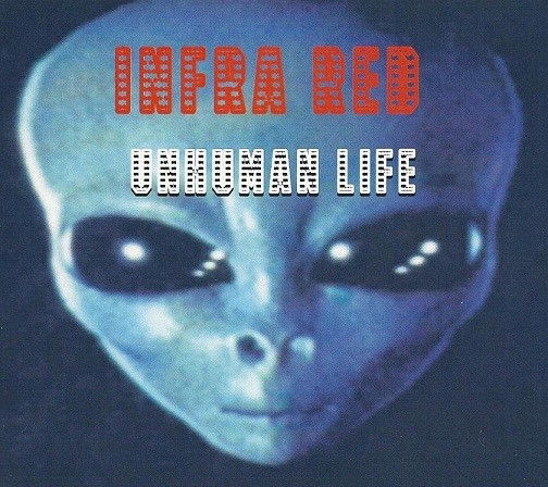 Infra Red - Unhuman Life CD (Ltd)