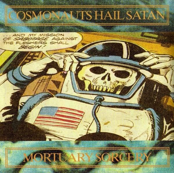 Cosmonauts Hail Satan - Mortuary Sorcery