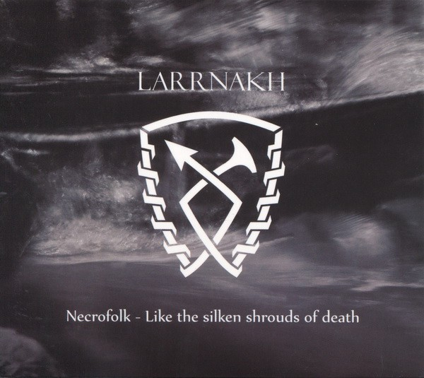 LARRNAKH - Necrofolk / Like the silken shrouds of death CD (Lim262) 2016