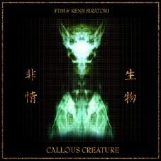 FDH & Kenji Siratori - Callous Creature CD (Lim100)