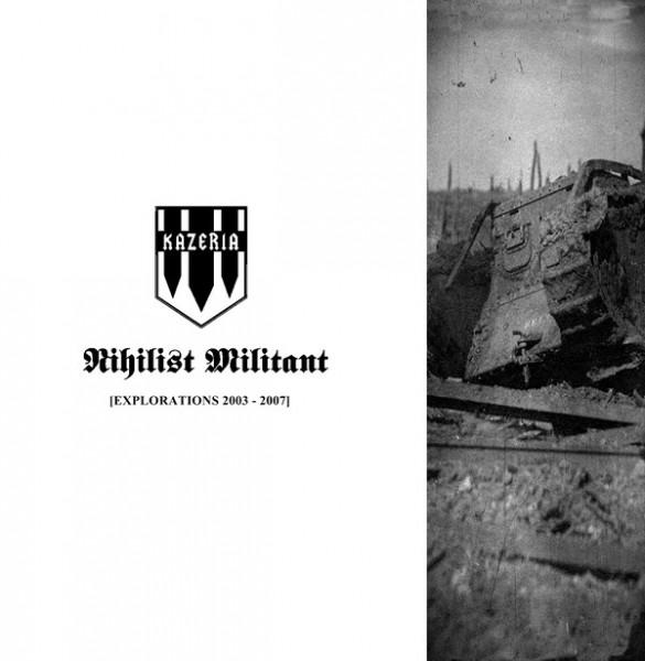 Kazeria – Nihilist Militant [Explorations 2003-2007]