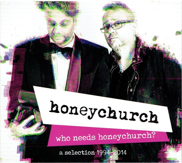 HONEYCHURCH ‎- Who Needs Honeychurch? A Selection 1994-2014 CD (2017)