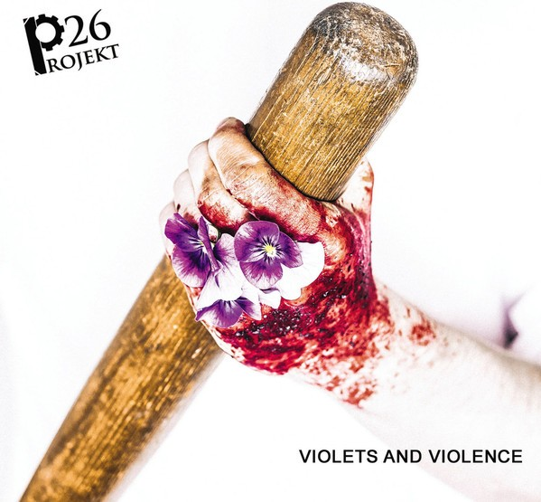 PROJEKT 26 - Violets And Violence CD (Lim500) 2017
