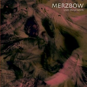 MERZBOW - Live In Geneva CD (Lim500)