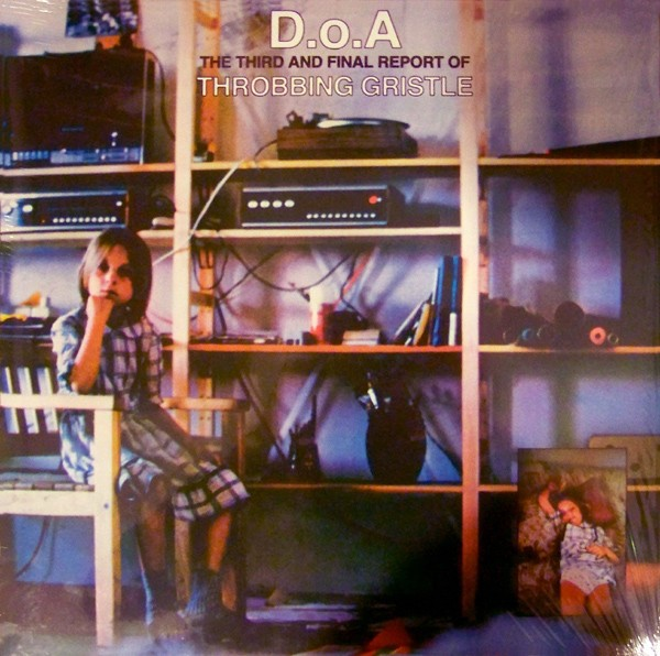 Throbbing Gristle - D.o.A. The Third And Final Report LP 2011