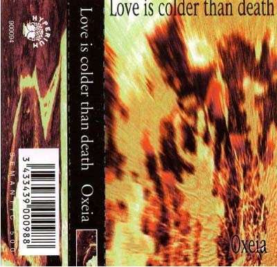 Love Is Colder Than Death - Oxeia MC (1994)