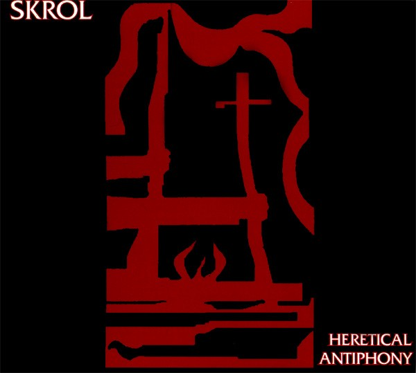 Skrol - Heretical Antiphony CD (1999)